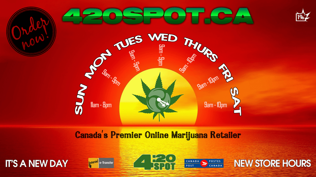 420 SPOT NEW STORE HOURS Cannabis